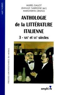 Muriel Gallot et Jean-Luc Nardone - Anthologie de la littérature italienne - Tome 3, XIXe et XXe siècles.