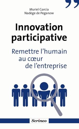 Innovation participative. Remettre l'humain au coeur de l'entreprises