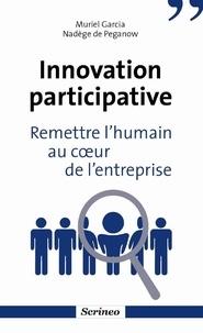 Muriel Garcia et Nadège de Peganow - Innovation participative - Remettre l'humain au coeur de l'entreprises.
