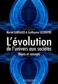 Téléchargement gratuit du livre audio pour iphone L'évolution, de l'univers aux sociétés  - Objets et concepts (Litterature Francaise) 9782373610338 par Muriel Gargaud, Guillaume Lecointre iBook