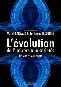 L'évolution, de l'univers aux sociétés- Objets et concepts - Muriel Gargaud | Showmesound.org