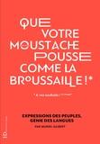 """Muriel Gilbert - """"Que votre moustache pousse comme la broussaille !""""."""