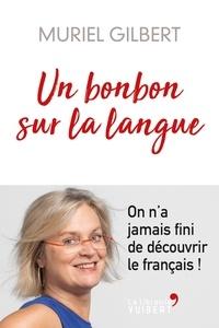 Muriel Gilbert - Un bonbon sur la langue - On n'a jamais fini d'apprendre le français !.