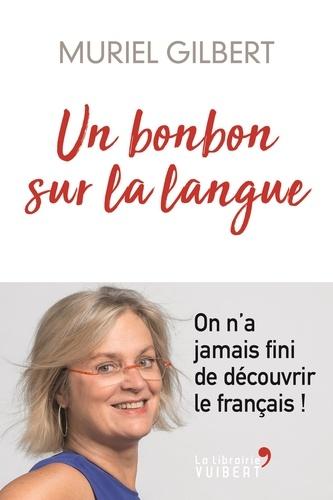 Un bonbon sur la langue. On n'a jamais fini de découvrir le français !