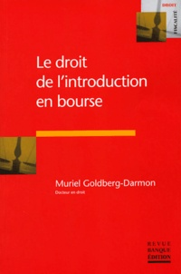 Muriel Goldberg-Darmon - Le droit de l'introduction en bourse.