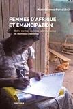 Muriel Gomez-Perez - Femmes d'Afrique et émancipation - Entre normes sociales contraignantes et nouveaux possibles.