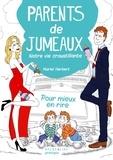 Muriel Herbert - Parents de jumeaux - Notre vie croustillante !.
