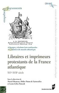 Muriel Hoareau et Didier Poton de Xaintrailles - Libraires et imprimeurs protestants de la France atlantique - XVIe-XVIIe siècle.