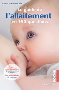 Muriel Ighmouracène - Le guide de l'allaitement en 150 questions.