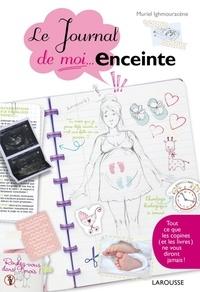 Muriel Ighmouracène - Le journal de moi...enceinte.