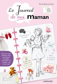 Muriel Ighmouracène - Le journal de moi...maman !.
