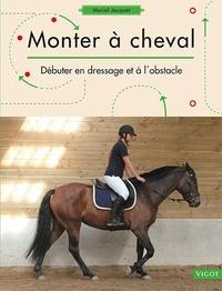 Monter à cheval - Débuter en dressage et à lobstacle.pdf