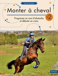 Monter à cheval - Volume 2, Progresser en saut dobstacles et débuter en cross.pdf