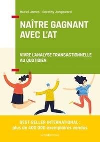Muriel James et Dorothy Jongeward - Naître gagnant - Vivre l'Analyse Transactionnelle au quotidien.