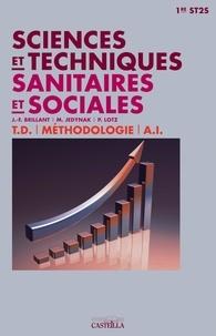 Muriel Jedynak et P Lotz - Sciences et techniques sanitaires et sociales 1e ST2S - Livre de l'élève.