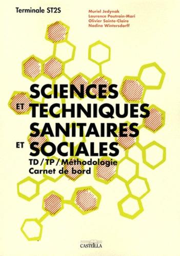 Muriel Jedynak et Laurence Poutrain Mari - Sciences et techniques sanitaires et sociales Tle ST2S - TD / TP, Carnet de bord.