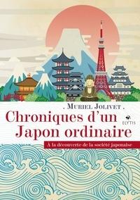Muriel Jolivet - Chroniques d'un Japon ordinaire.
