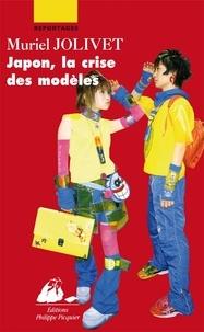 Muriel Jolivet - Japon, la crise des modèles.