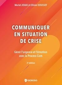 Muriel Jouas et Olivier Doussot - Communiquer en situation de crise.