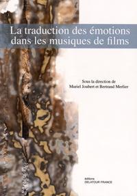 Muriel Joubert et Bertrand Merlier - La traduction des émotions dans les musiques de films.