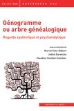 Muriel Katz-Gilbert et Joëlle Darwiche - Génogramme ou arbre généalogique - Regard systémique et psychanalytique.