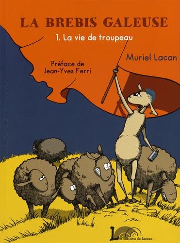 La brebis galeuse Tome 1 La vie de troupeau