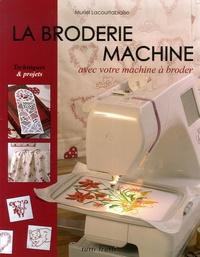 Muriel Lacourtablaise - La broderie machine - Avec votre machine à broder.