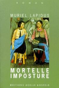 Muriel Lapidus - Mortelle imposture.