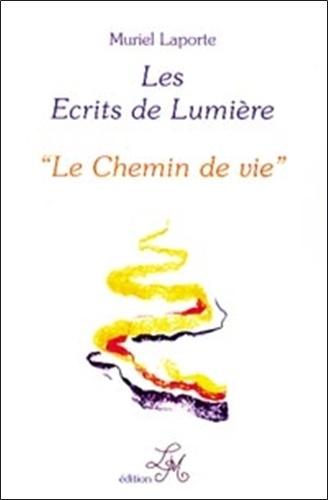 Muriel Laporte - Les écrits de lumière - Tome 4, Le chemin de vie.