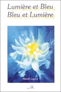 Muriel Laporte - Lumière et bleu, bleu et lumière.