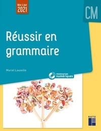 Muriel Lauzeille - Réussir en grammaire au CM + Ressources numériques.