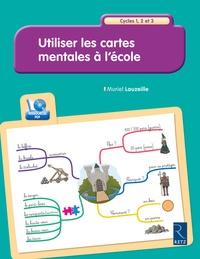 Muriel Lauzeille - Utiliser les cartes mentales a l'école - Cycles 1, 2 et 3. 1 Cédérom