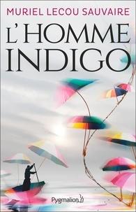 Muriel Lecou Sauvaire - L'homme indigo.