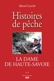Muriel Lovichi - La dame de Haute-Savoie - Histoires de pêche.