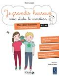 Muriel Lussignol - Je grandis heureux avec Lulu le caméléon - Mon cahier d'activités + un livret pour l'adulte.