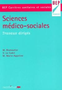 Muriel Marie-Appoline et Martine Blamoutier - Sciences médico-sociales Terminale BEP carrières sanitaires et sociales. - Travaux dirigés.