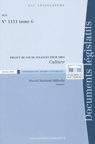 Muriel Marland-Militello - Projet de loi de finances pour 2004 Culture - Tome 6.