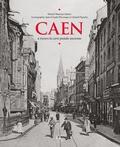 Muriel Maurice-Juhasz - Caen à travers la carte postale ancienne.