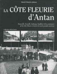 Muriel Maurice-Juhasz - La Côte Fleurie d'Antan - La Côte Fleurie à travers la carte postale ancienne.