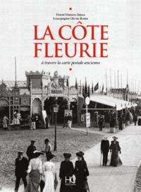 Muriel Maurice-Juhasz - La Côte Fleurie - A travers la carte postale ancienne.