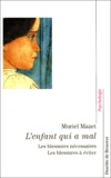 Muriel Mazet - L'enfant qui a mal - Les blessures nécessaires, Les blessures à éviter.