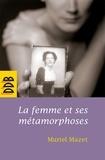 Muriel Mazet - La femme et ses métamorphoses - De la femme gelée à la femme éveillée.