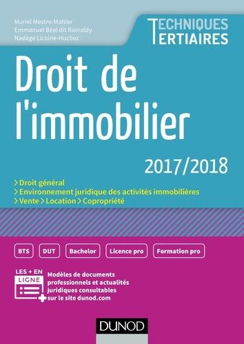 Muriel Mestre-Mahler et Emmanuel Béal dit Rainaldy - Droit de l'immobilier 2017/2018.