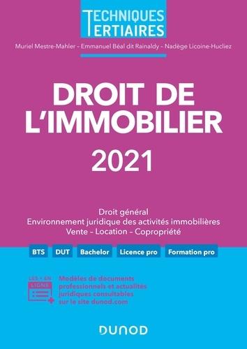 Droit de l'immobilier. Droit général, Environnement juridique des activités immobilières, Vente - Location - Copropriété  Edition 2021