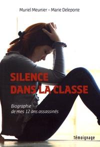 Muriel Meunier et Marie Deleporte - Silence dans la classe - Biographie de mes douze ans assassinés.