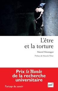 Muriel Montagut - L'être et la torture.