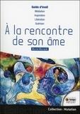 Muriel Morandi - A la rencontre de son âme - Guide d'éveil de l'âme.