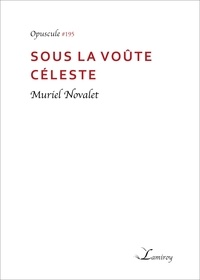 Muriel Novalet - Sous la voûte céleste.