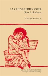 Muriel Ott - La Chevalerie Ogier - Tome 1, Enfances.