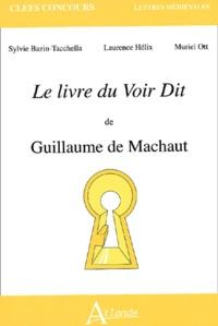 Muriel Ott et Laurence Hélix - Le livre du Voir Dit de Guillaume de Machaut.